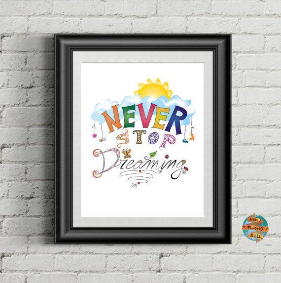 Never stop dreaming nursery room printable poster Wall art