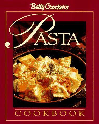 Betty Crocker's Pasta Cookbook (Betty Crocker Home Library)