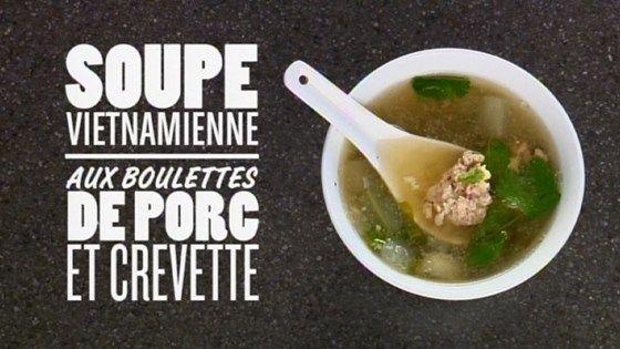Soupe vietnamienne aux boulettes de porc et crevette