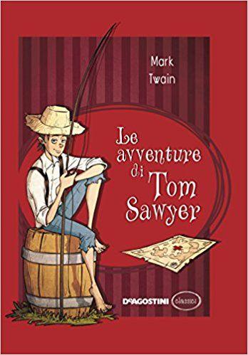 Amazon.it: Le avventure di Tom Sawyer - Mark Twain, C. Biguzzi - Libri