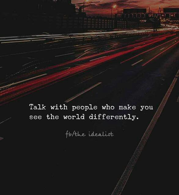 Thats always my perspective of meeting people
