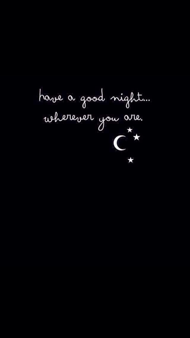 Que tengas buenas noches donde quiera que estes
