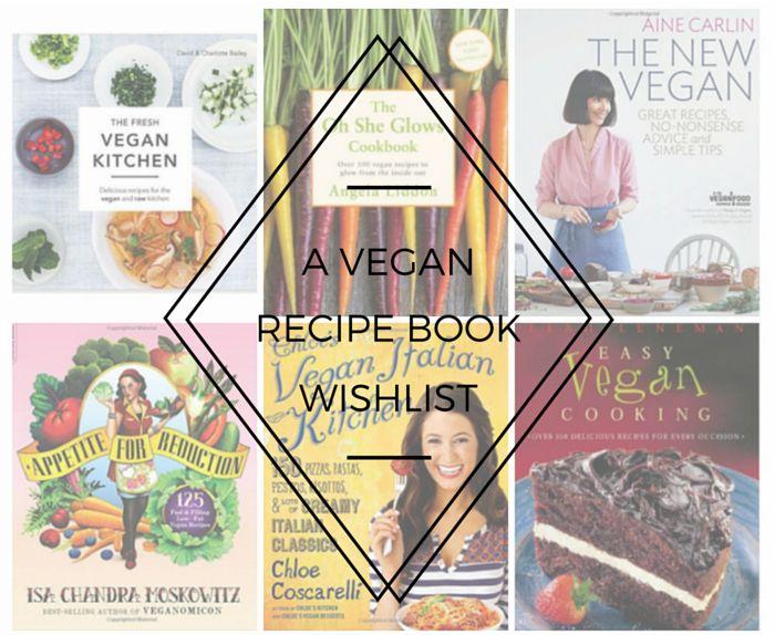 A Vegan Recipe Book Wishlist
