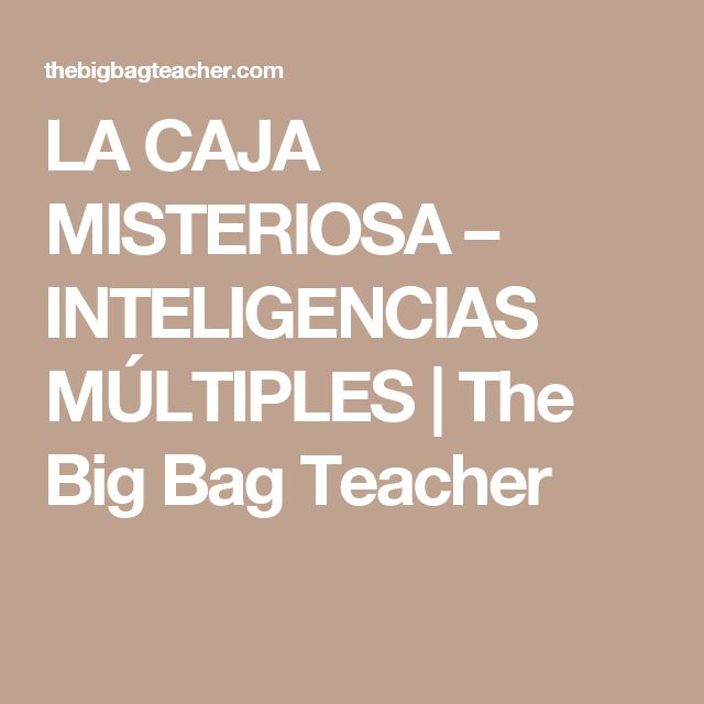LA CAJA MISTERIOSA – INTELIGENCIAS MÚLTIPLES | The Big Bag Teacher