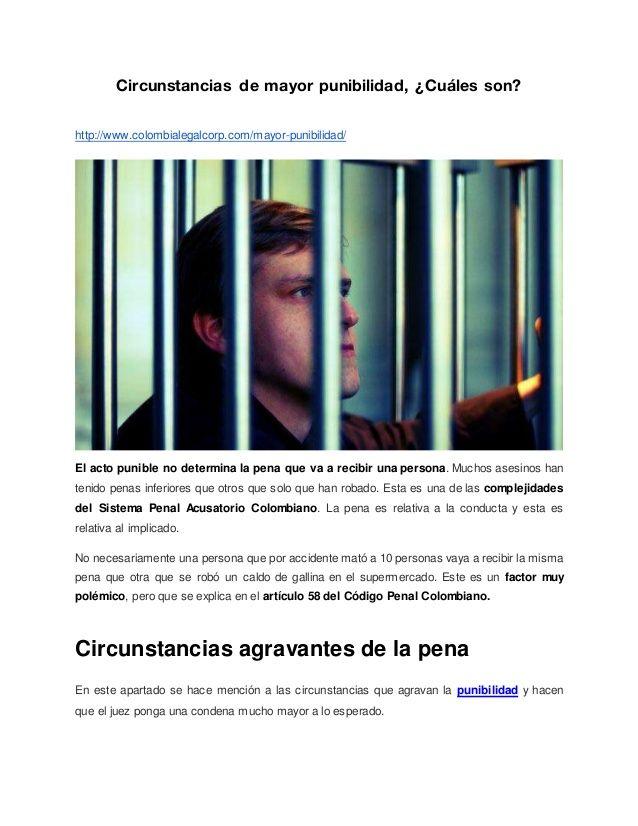 Circunstancias de mayor punibilidad, ¿Cuáles son? http://www.colombialegalcorp.com/mayor-punibilidad/ El acto punible no d...
