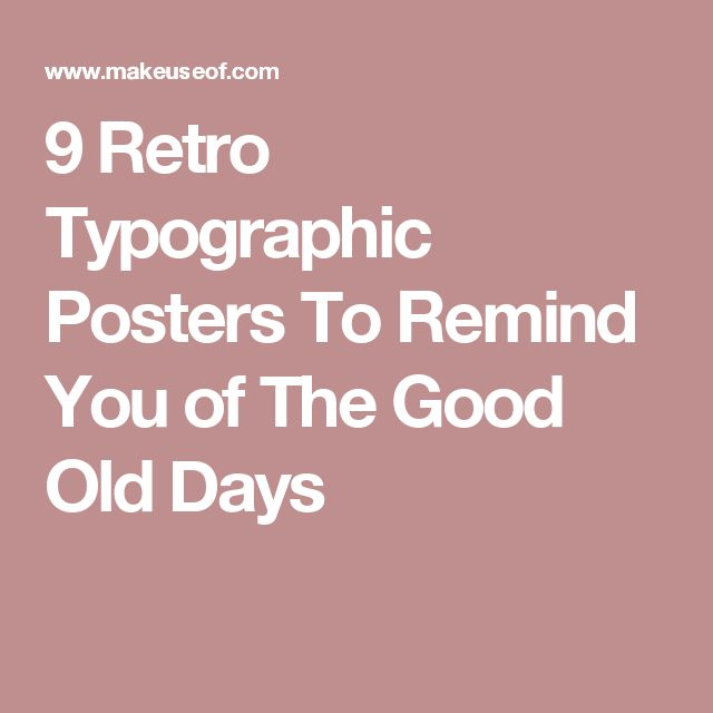 9 Retro Typographic Posters To Remind You of The Good Old Days