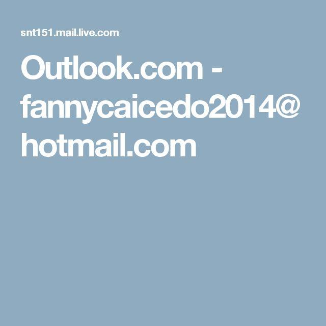 Outlook.com - fannycaicedo2014@hotmail.com