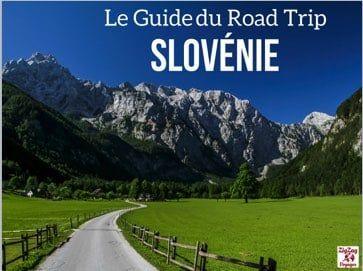 eBook : Guide du Road Trip - Slovénie Avec une sélection des lieux les plus impressionnants du pays, des cartes, infos pratiques et coordonnées GPS