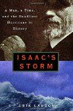 Isaac's Storm : A Man, a Time, and the Deadliest Hurricane in History / Erik Larson