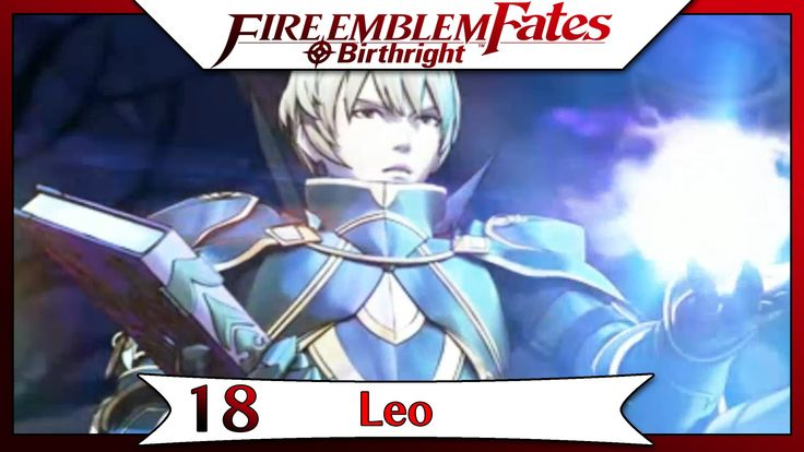 Fire Emblem Fates Birthright - Part 14 | Chapter 18 - Leo! [English Walk...