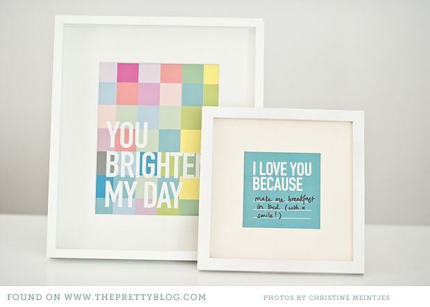 you brighten my day printable.  i love you because printable.  love this in our bathroom. draw on frame glass with dry erase marker :)