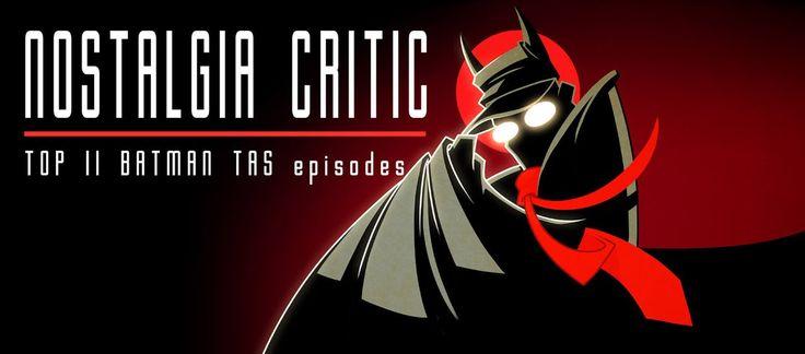 Nostalgia Critic: Top 11 Batman Animated Series Episodes