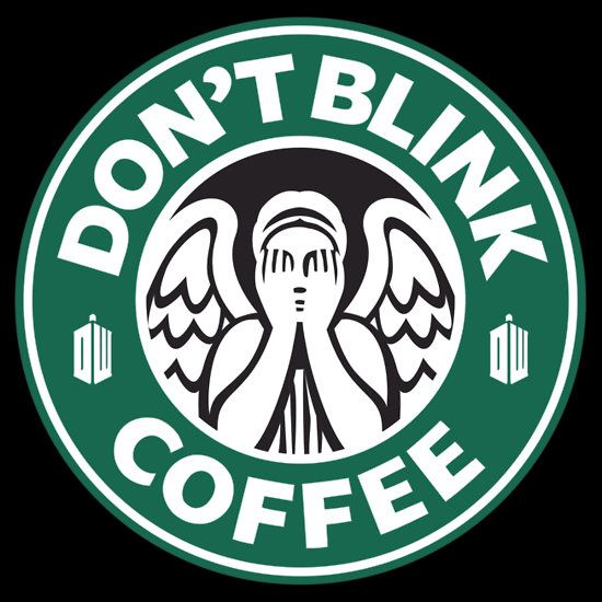 Whovian coffee (or whatevs. Should keep you from blinking, i suppose)