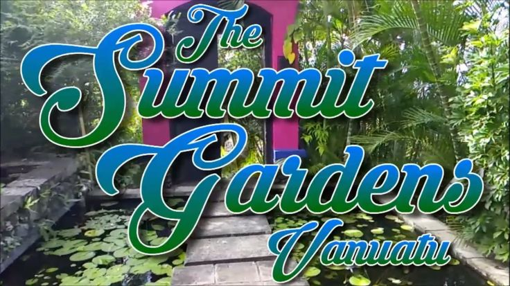 The Summit Gardens Vanuatu Port Vila
