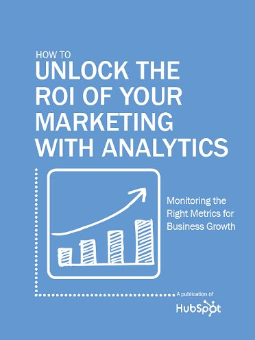 How to Unlock the ROI of your marketing, a publication of @HubSpot. Rating: 8/10