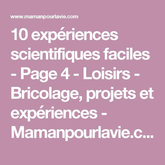 10 expériences scientifiques faciles - Page 4 - Loisirs - Bricolage, projets et expériences  - Mamanpourlavie.com