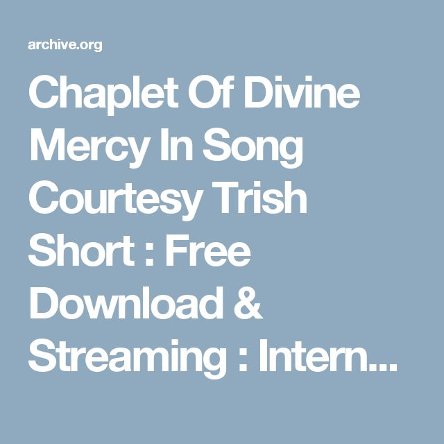 Chaplet Of Divine Mercy In Song Courtesy Trish Short : Free Download & Streaming : Internet Archive