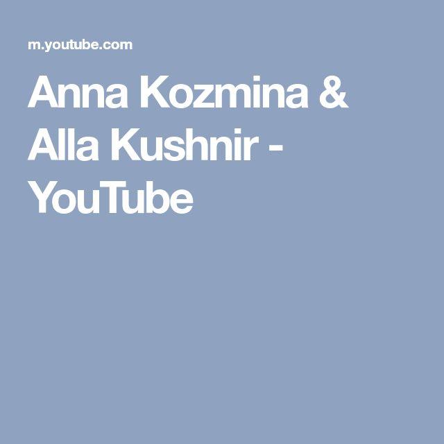 Anna Kozmina & Alla Kushnir - YouTube