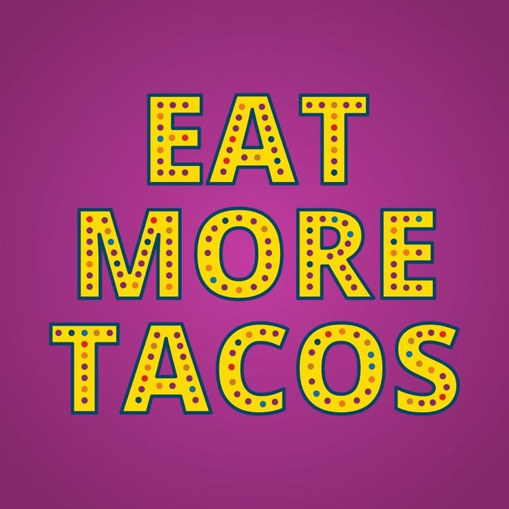 #tacos #quote #fact