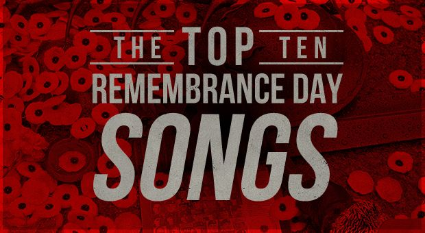 The Top 10 Remembrance Day Songs
