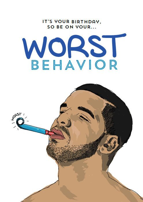 Birthday card inspired by Drakes Worst Behavior. A6 size printed on uncoated white stock and comes with one white C6 envelope.