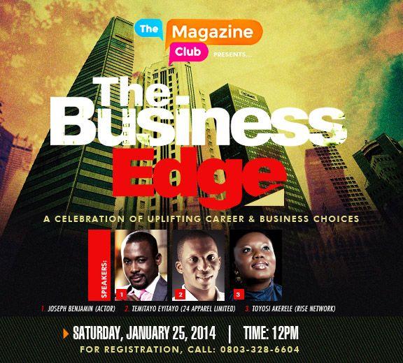 "MRSHUSTLE UPCOMING EVENT: THE MAGAZINE CLUB PRESENTS ""THE BUSINESS EDGE"" WITH JOSEPH BENJAMIN, TOYOSI AKELERE & TEMITAYO EYITAYO"