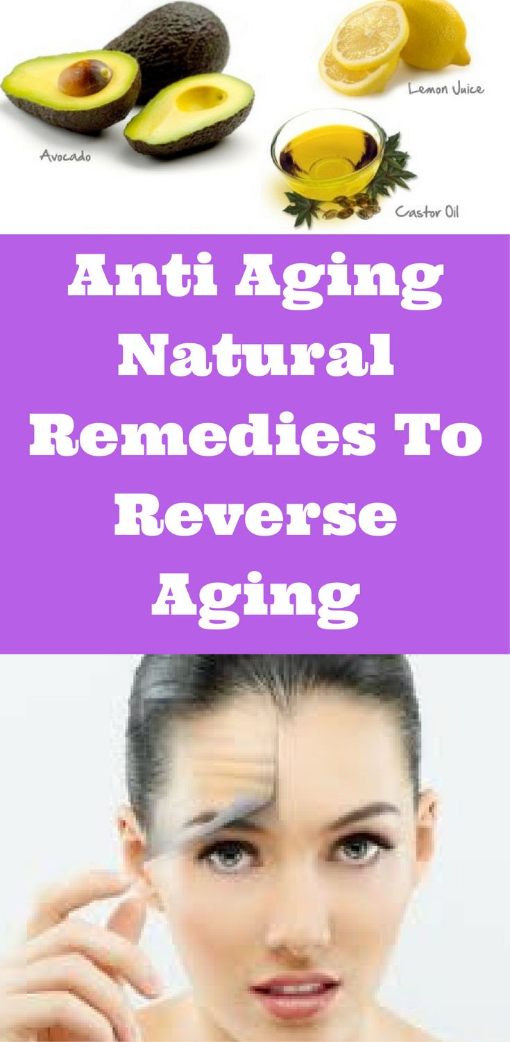 Anti Aging Natural Remedies To Reverse Aging