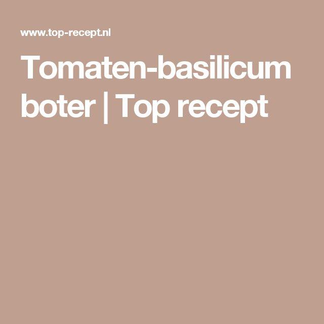 Tomaten-basilicumboter | Top recept