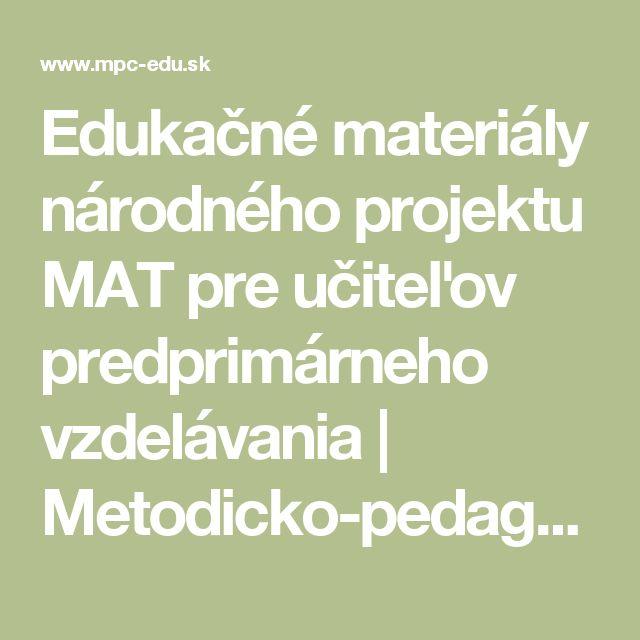 Edukačné materiály národného projektu MAT pre učiteľov predprimárneho vzdelávania | Metodicko-pedagogické centrum