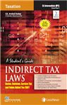INDIRECT TAX LAWS (A STUDENT?S GUIDE) EXCISE CUSTOMS SERVICE TAX AND VAT Vol 2