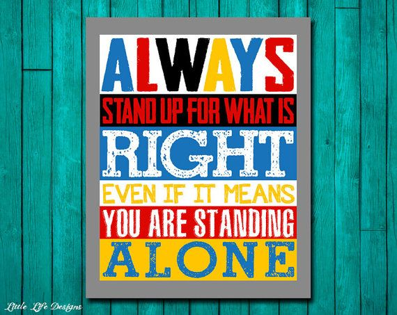 Stand up for what is right. Inspirational. Boys Room Decor. Superhero Art. Teen Wall Art. Teacher Sign. Anti Bullying Classroom Decor.