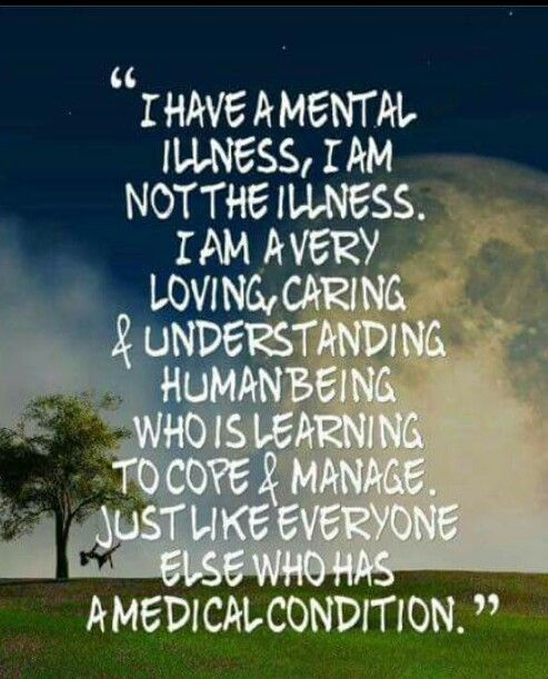 Help fight the stigma- keep these words in mind, whether you suffer with mental illness or love someone who does