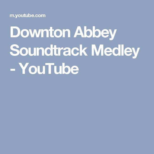 Downton Abbey Soundtrack Medley - YouTube