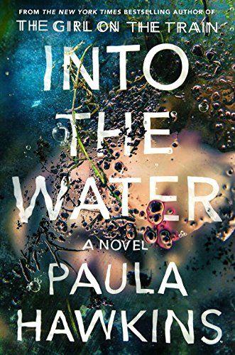 2017 Beach Read: Into The Water by Paula Hawkins