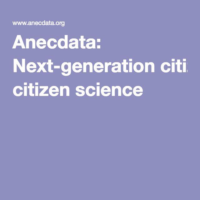 Anecdata: Next-generation citizen science
