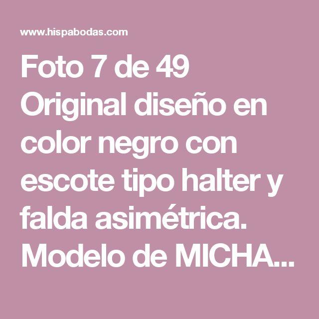 Foto 7 de 49 Original diseño en color negro con escote tipo halter y falda asimétrica. Modelo de MICHAEL | HISPABODAS