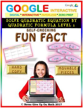 Fun Fact: Solve by Quadratic Formula L 1 (Google Interactive & Hard Copy)
