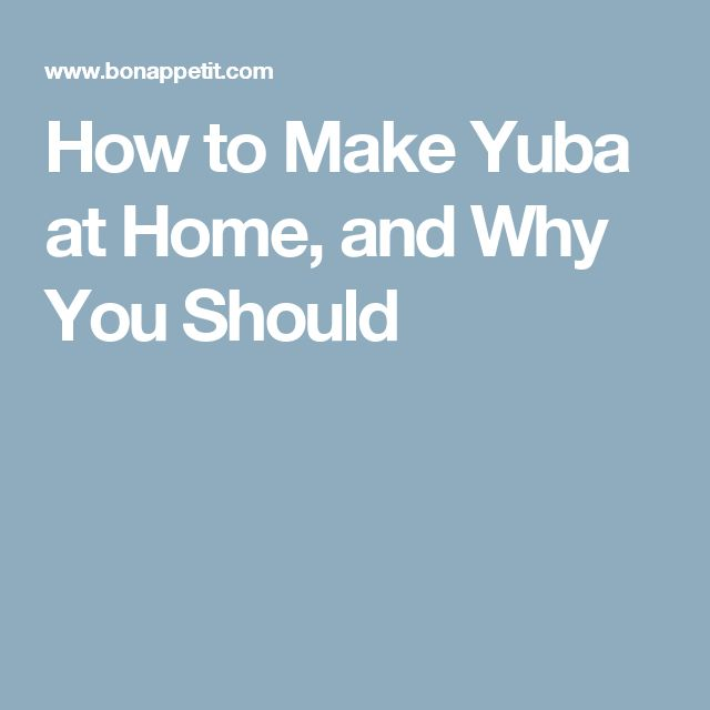 How to Make Yuba at Home, and Why You Should