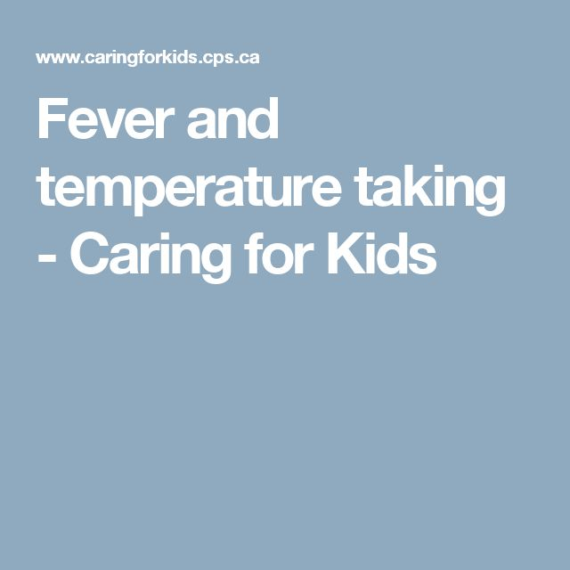 Fever and temperature taking - Caring for Kids