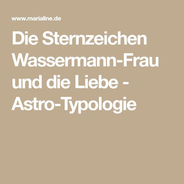 Die Sternzeichen Wassermann-Frau und die Liebe - Astro-Typologie