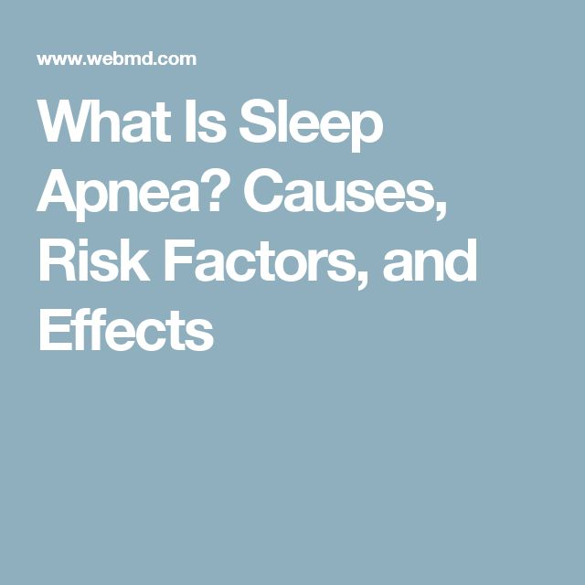 What Is Sleep Apnea? Causes, Risk Factors, and Effects