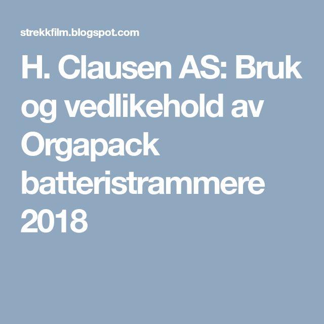H. Clausen AS: Bruk og vedlikehold av Orgapack batteristrammere 2018
