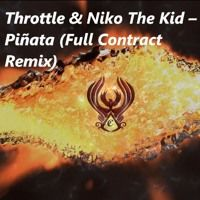 Throttle & Niko The Kid – Piñata (Full Contract  Remix) by Full Contract on SoundCloud