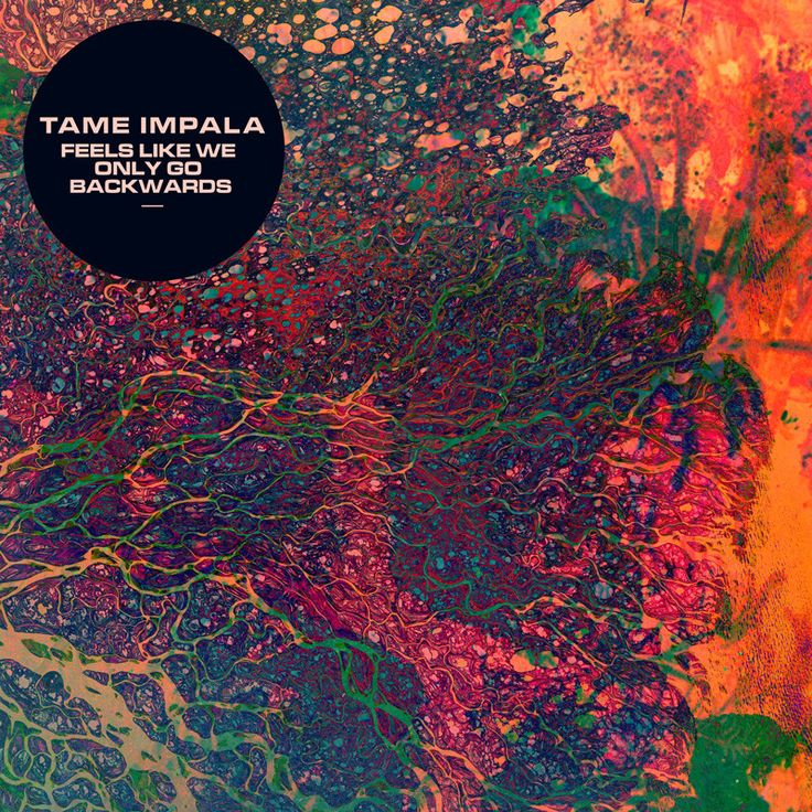 TAME IMPALA - 'FEELS LIKE WE ONLY GO BACKWARDS' single artwork - Leif Podhajsky