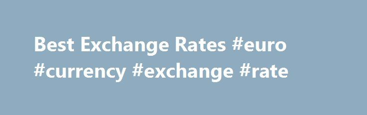 Best Exchange Rates #euro #currency #exchange #rate http://currency.remmont.com/best-exchange-rates-euro-currency-exchange-rate/  #best exchange rates # Bank-Beating Exchange Rates Frequently Asked Questions Want to know more about the services offered by TorFX? Below are some of the questions we get asked the most. Would transferring funds with TorFX be easier than using my bank? While using your bank for foreign currency transfers might seem like the simplest […]