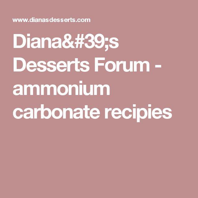 Diana's Desserts Forum - ammonium carbonate recipies