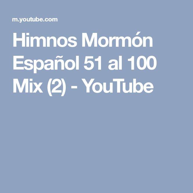 Himnos Mormón Español 51 al 100 Mix (2) - YouTube