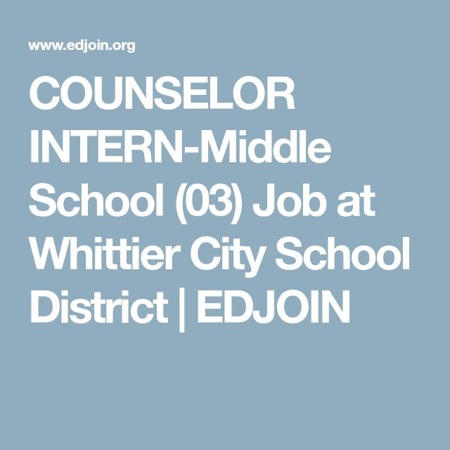 COUNSELOR INTERN-Middle School (03) Job at Whittier City School District | EDJOIN