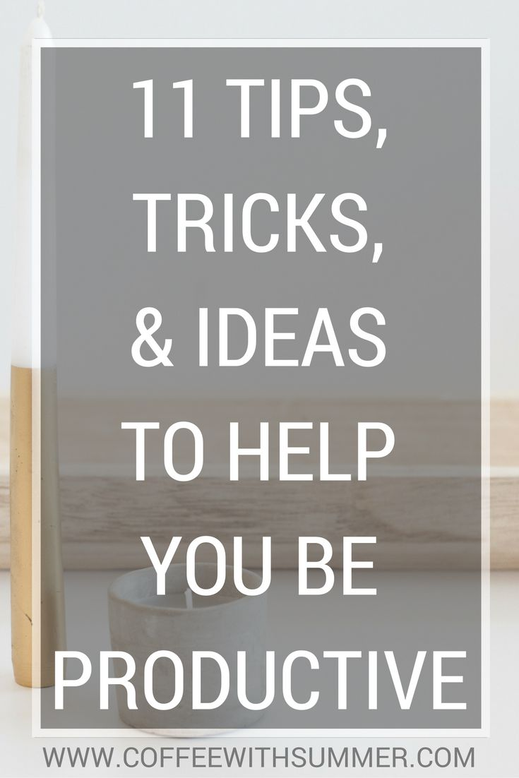11 Tips, Tricks, & Ideas To Help You Be Productive | Coffee With Summer