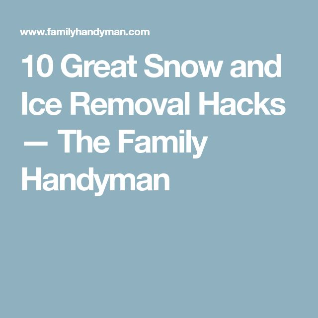 10 Great Snow and Ice Removal Hacks — The Family Handyman